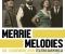 Merrie Melodíes (Nueva fecha: 18/03/21)
